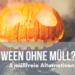 Halloween ohne Müll - 5 müllfreie Alternativen Titelbild